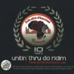 Album Review: 10 Years Unitin' Thru Da Riddim – Mixed By Multi-Racial Crew (Multi-Racial Recs)