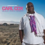 Album Review: Carl Cox – Black Rock Desert (Global Underground / Soulcandi)
