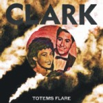 Album Review: Clark : Totems Flare – (WARP)