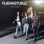 Album Review: Flash Repulic – Killer Moves (Just Music)