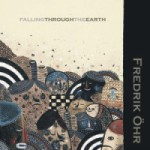 Album Review: Frederik Ohr – Falling Through Earth (Aleph Zero)