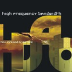 Album Review: High Frequency Bandwidth – Hell, Fire And Brimstone (Malicious Damage)