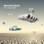 Album Review: Motion Drive – In The Dirt (Iono Music)