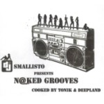 Album Review: DJ Smallisto Presents N@ked Grooves Cooked By Tonik & Deepland (Music, Myself & I)