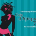 Album Review: Palace Lounge Presents Cafe D' Afrique 7 – The Sunset Edition (David Gresham Records)