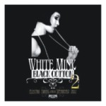 Album Review: White Mink, Black Cotton Vol. 2 – Various Artists (Freshly Squeezed)