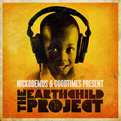 Nickodemus & Goodtimes Present The Earthchild Project - EP