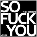"""New Release: The Boomzers – """"So Fuck You"""" EP incl. """"Discovering Hell"""" Remix"""