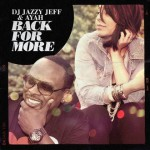 Album Review DJ Jazzy Jeff & Ayah – Back For More