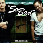 NEW SINGLE 'SO BAD' – CICATRIXX FEAT CHAD SAAIMAN