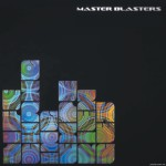 Album Review: Master Blasters – Life Changing Experiences (Nano Records)