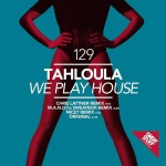 New Release: We Play House (M.A.N.D.Y Sweatbox Remix) TAHLOULA