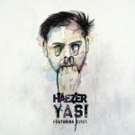 HAEZER Releases His New EP – YASI and goes on Euro Tour