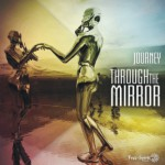 Journey – Through the Mirror (Free Spirit Records)