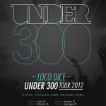 LOCO DICE UNDER 300 TOUR