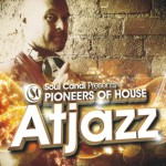 Soul Candi presents Pioneers of House: Atjazz (Soul Candi)