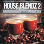 House Blendz 2 – Mixed by Malankane (Soul Candi)