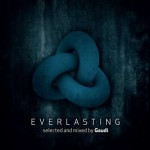 New Release: 'EVERLASTING' Selected and mixed by Gaudi