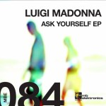 New Release: Ask Yourself EP – Luigi Madonna