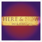 Sai and Ribatone – Here & Now (Soulistic Music)