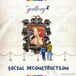 New Release: The Gallery –Social Deconstruction