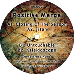 New Release: Positive Merge – Closing Of The Season (Monochrome Audio)