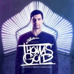 Thomas Gold debut album out 28 May 2012 (Axtone)