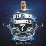 Deep House Chronicles 7, Mixed by Funk Deepstar – Let's Play House (Soulcandi Records)