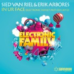 Sied van Riel and Erik Arbores produce Electronic Family anthem 'In Ur Face'