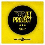 New Release: Jet Project – So Fly