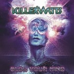 Killerwatts – Blow Your Mind (Nano)