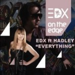 Video Premiere: EDX ft Hadley 'Everything'