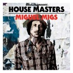 New Release: House Masters – Miguel Migs
