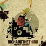 New Release: Richard The Third – Left Of Center