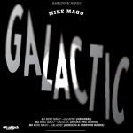 New Release: Mike Mago – Galactic