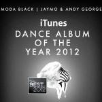 Jaymo & Andy George's Moda Black scoops iTunes Dance album of the Year 2012