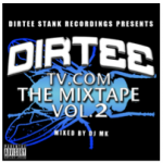 DirteeTV.com The Mixtape Vol.2