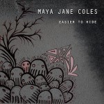 "Maya Jane Coles presents ""Easier To Hide"" EP"