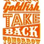 Goldfish new 2013 single – Take Back Tomorrow