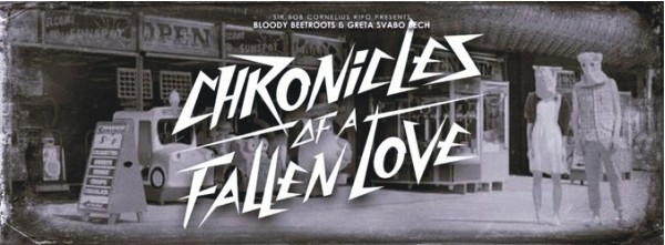 BLOODY BEETROOTS & GRETA SVABO BECH'S CHRONICLES OF A FALLEN LOVE
