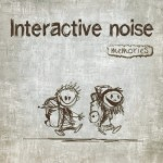 Interactive Noise – Memories – Spin Twist Records