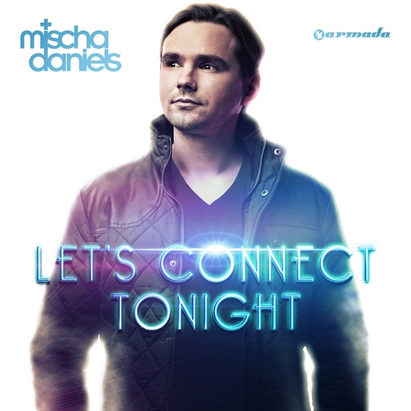 OUT SOON: MISCHA DANIELS - LET'S CONNECT TONIGHT