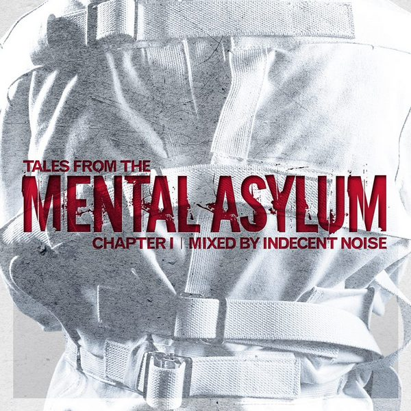 OUT NOW: Indecent Noise – Tales From The Mental Asylum: Chapter 1