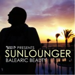 Roger Shah Presents Sunlounger – Balearic Beauty (Out Now)