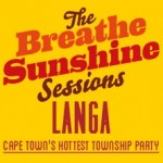 Breathe Sunshine Sessions Langa heats up with Diloxclusive, Sir Vincent & Matthew Loots