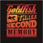 Out Now: Goldfish – Three Second Memory