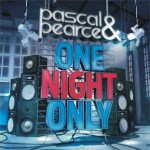 Pascal & Pearce – One Night Only – Just Music
