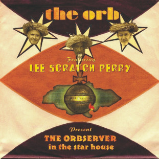 The Orb feat. Lee Scratch Perry present The Observer in the Star House - Cooking Vinyl