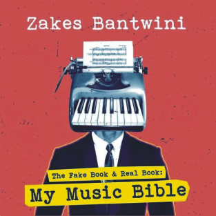 Zakes Bantwini - The Fake Book & The Real Book: My Music Bible