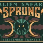 Alien Safari Sprung 2014 – Ticket, Lineup Info